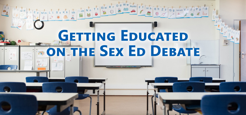Getting Educated on the Sex Ed Debate