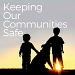 Keeping Our Communities Safe